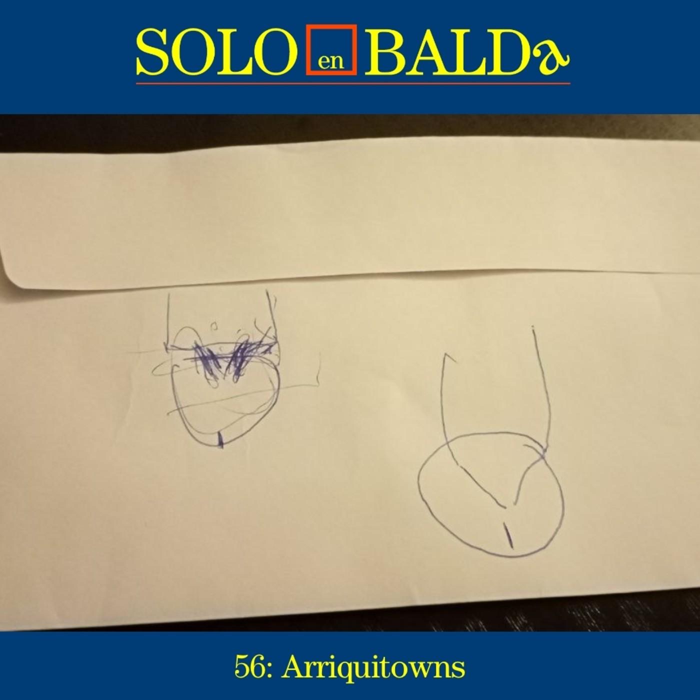 56: Arriquitowns