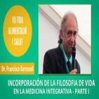 Incorporación de la Filosofía de vida en la Medicina Integrativa - Dr. Francisco Barnosell PARTE I