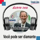 Você pode ser diamante - Bob Andrews