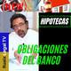 HIPOTECA | Obligaciones del Banco | Prestamo Hipotecario | Credito Hipotecario | Abogados Barcelona