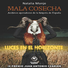 Luces en el Horizonte: MALA COSECHA Con Natalia Monje