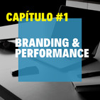 Capítulo 1: Marketing de Branding y Performance