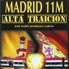 Madrid 11M: Alta Traición por José María Manrique