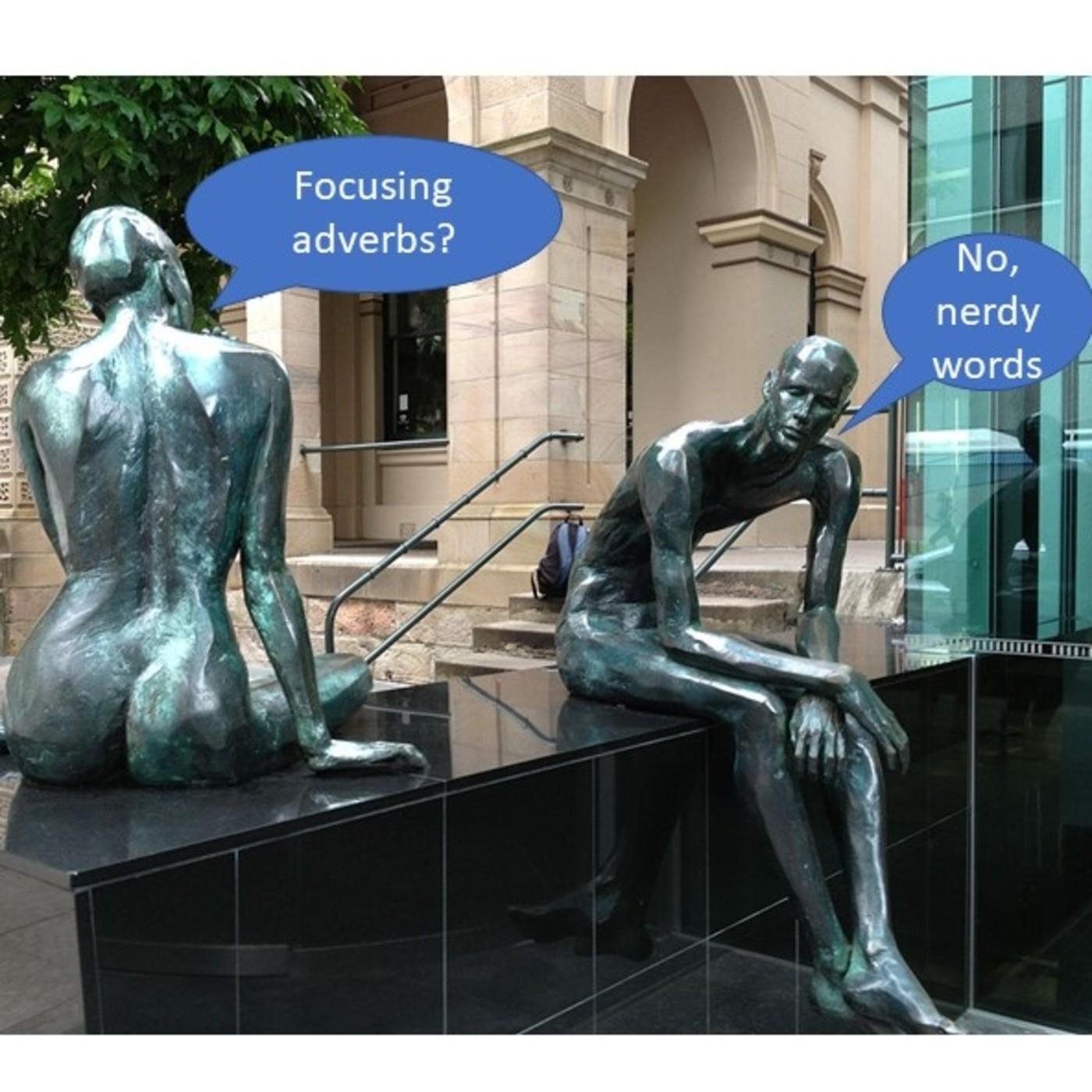 E3: Focusing adverbs & nerdy words