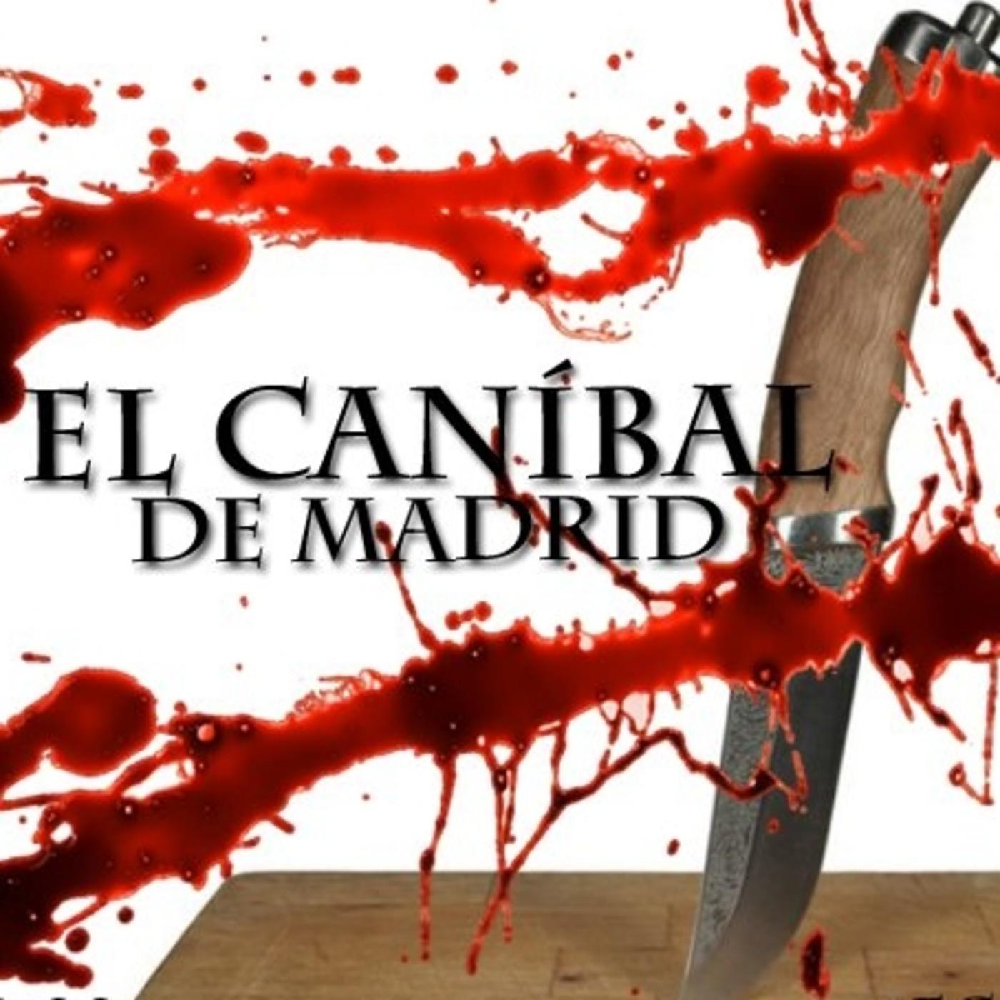 El caso que ha estremecido al país: El Caníbal de Madrid, con el dr. Gaona - Ecos de lo remoto 3x24