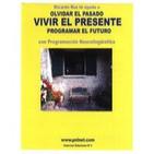 OLVIDAR EL PASADO VIVIR EL PRESENTE PROGRAMAR EL FUTURO - Ricardo Ross