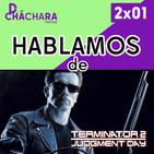 2X01 - Terminator 2, cómo se hizo, curiosidades y más...