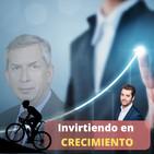 #60. Invirtiendo en CRECIMIENTO con Luis Miguel Ortíz
