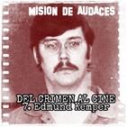 07. MDA - Del Crimen al Cine - Edmund Kemper
