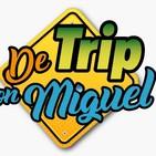 #DeTripconMiguel Episodio 19 Temporada 2