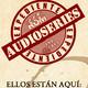 Expediente Audioseries - Ellos están Aquí Capitulos 1, 2 y 3