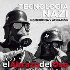 El Abrazo del Oso - Tecnología nazi: Biomedicina y afinación (EDIT)