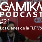 Podcast especial TLP 2018 #21: Los clanes Vol.2