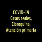 COVID19-DrAlbertoSANAGUSTIN-CASOS REALES, CLOROQUINA Y ATENCIÓN PRIMARIA,29marzo2020