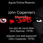 Aguas Turbias 97: John Carpenter's B-Sides - Los Ojos de Laura Mars y ¡Alguien Me Está Espiando!