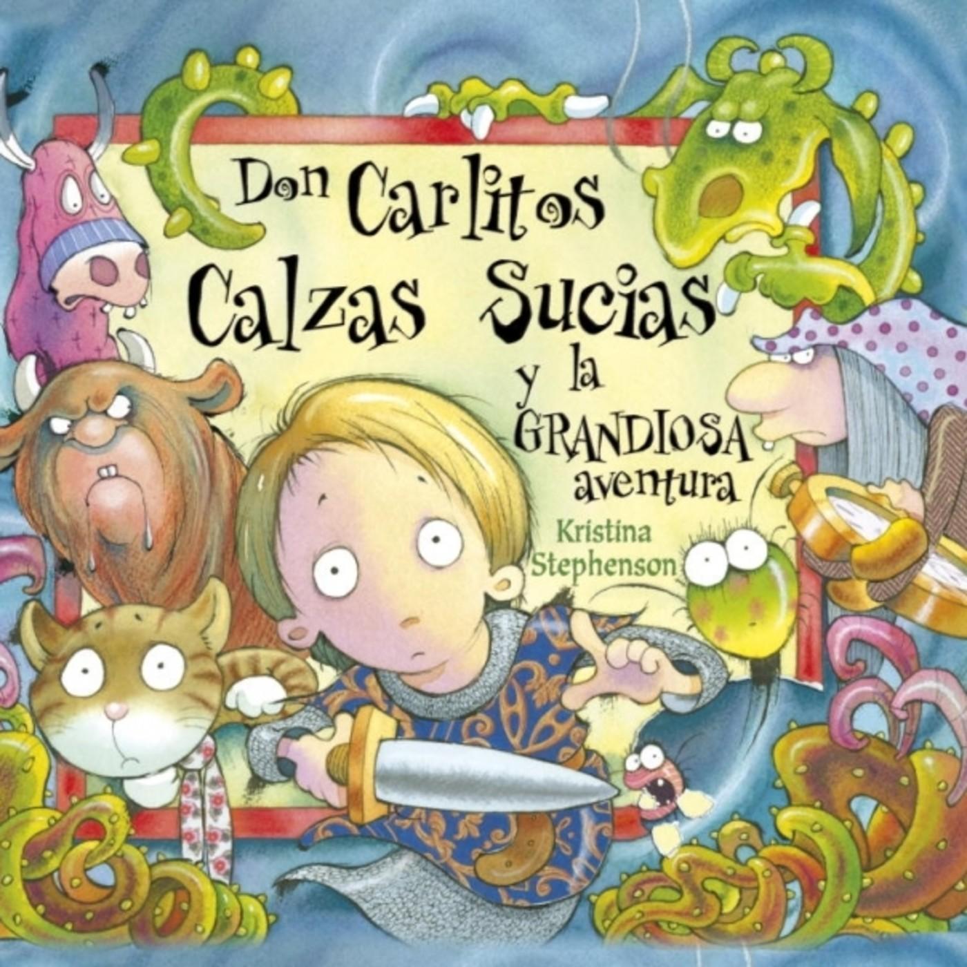 Don Carlitos Calzas Sucias y la grandiosa aventura. Kristina Stephenson