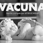 VACUNA - Un cortometraje sobre los pensamientos sobre una cuarentena