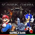 GAMELX 6x06 - Las mascotas de las compañías + Sombras de Guerra