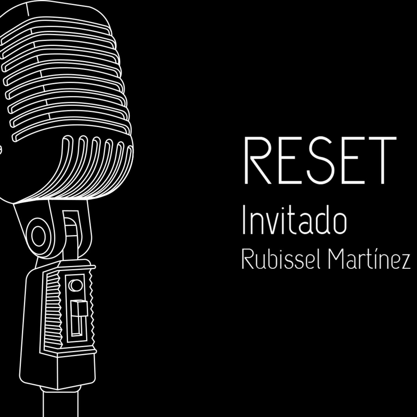 Invitado especial Rubissel Martínez - Reset - Guillermo Díaz & Daniel Villa