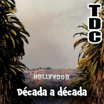 TDC Podcast - 127 - Hollywood década a década