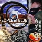 PEOPLE IN BLUE. Conversando con JOHN.