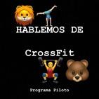 Hablemos de CrossFit (EPISODIO PILOTO)