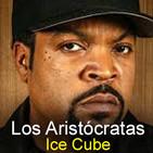 Los Aristócratas - 41 - Ice Cube