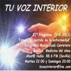 Tu voz interior: Programa 11º 'El sentido de la enfermedad: el mensaje del alma' (7-6-2011)