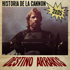 [DA] Destino Arrakis 3x05 Historia de la Cannon. Norris, Stallone, Bronson, Masters del Universo...