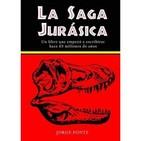 La saga jurásica-Spielberg y los dinosaurios