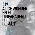 19x01 ALICE WONDER en el disparadero