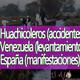 El Ajo Huachicoleros (accidentes), Venezuela (levantamientos), España (manifestaciones)