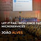Let it fail: resilience patterns for microservices - João Alves