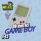 The Breves W.E.A.S. - #43 - 30 años del GameBoy