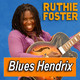 RUTHIE FOSTER · by Blues Hendrix