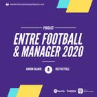 Entre Football y Manager 1x07: Las gangas del FM20