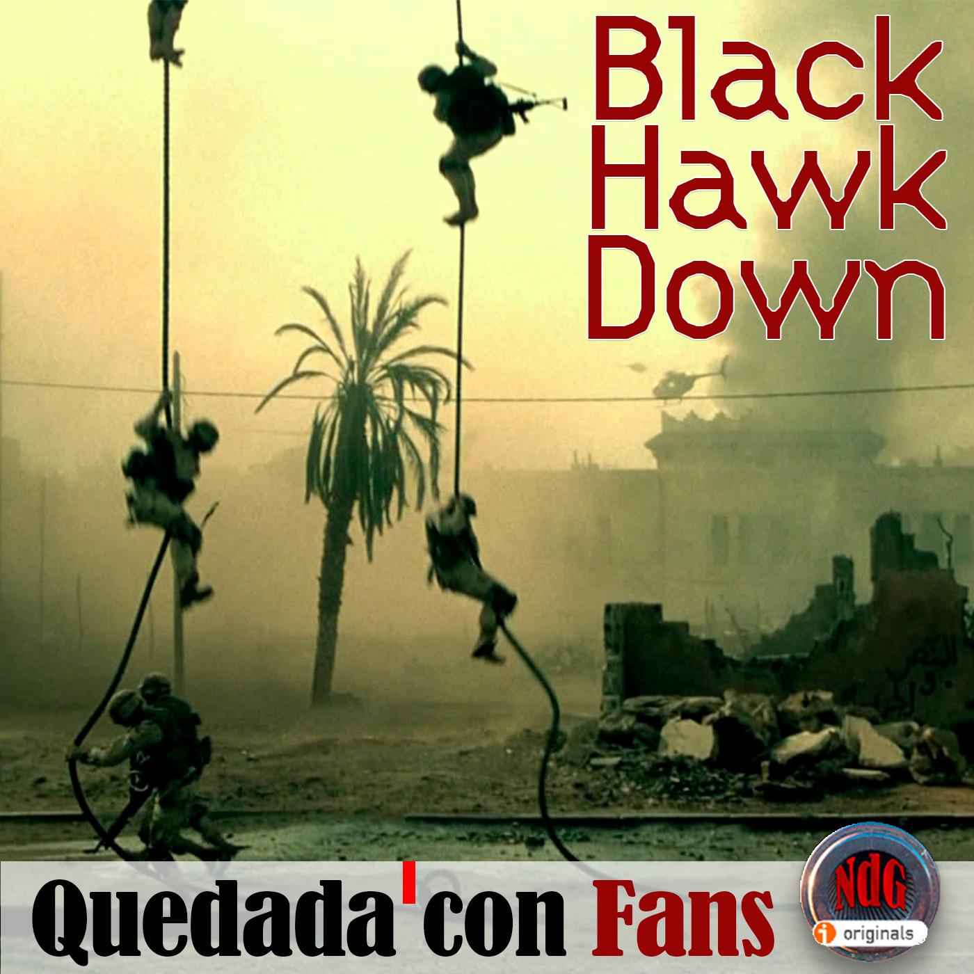 NdG #112 Black Hawk Derribado , quedada con los oyentes