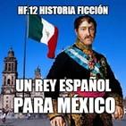 HF.12 - Un rey carlista para México (1827)