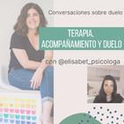 Episodio 11. Conversaciones. Terapia, acompañamiento y duelo con Elisabet Solsona