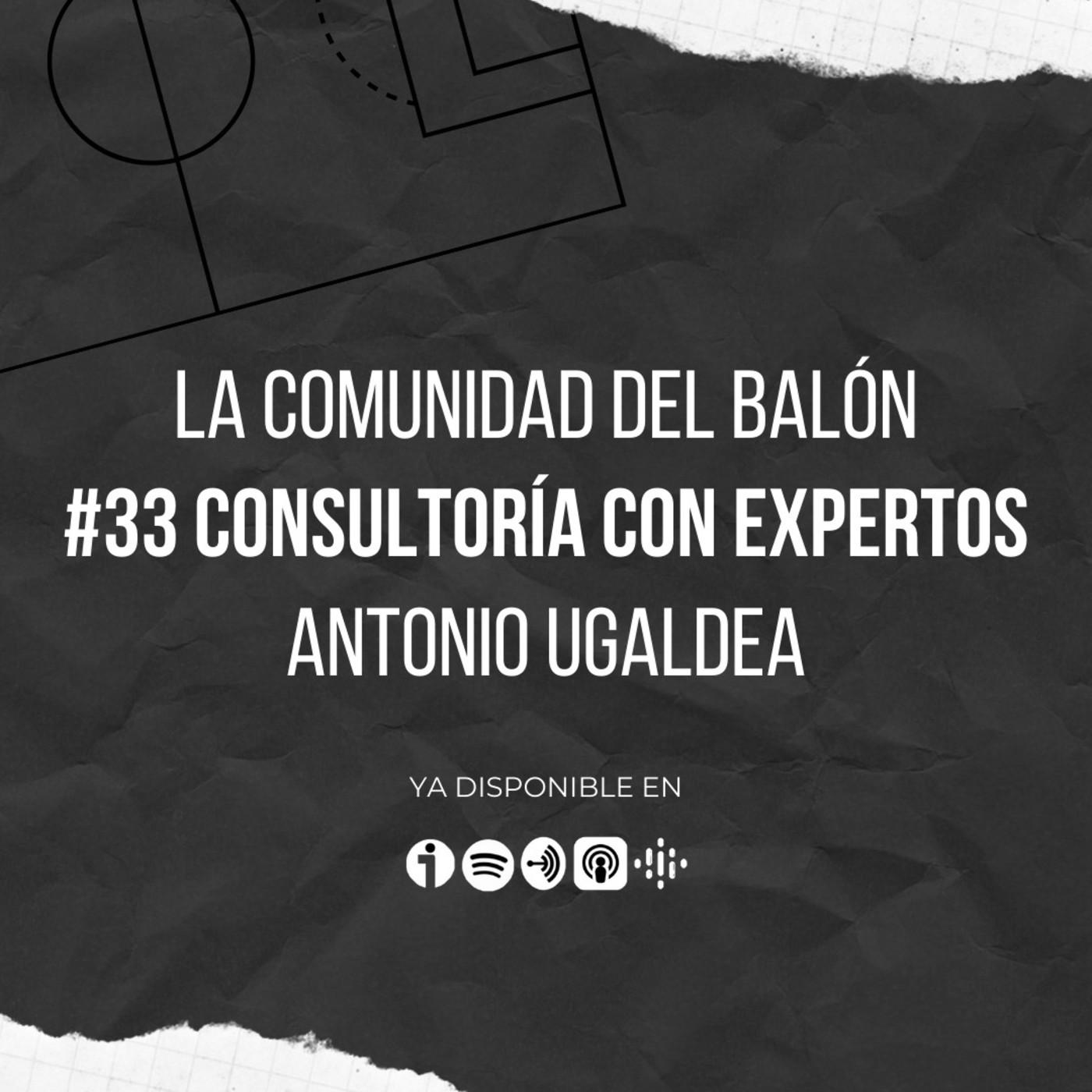 #33 Consultoría con expertos: Antonio Ugaldea