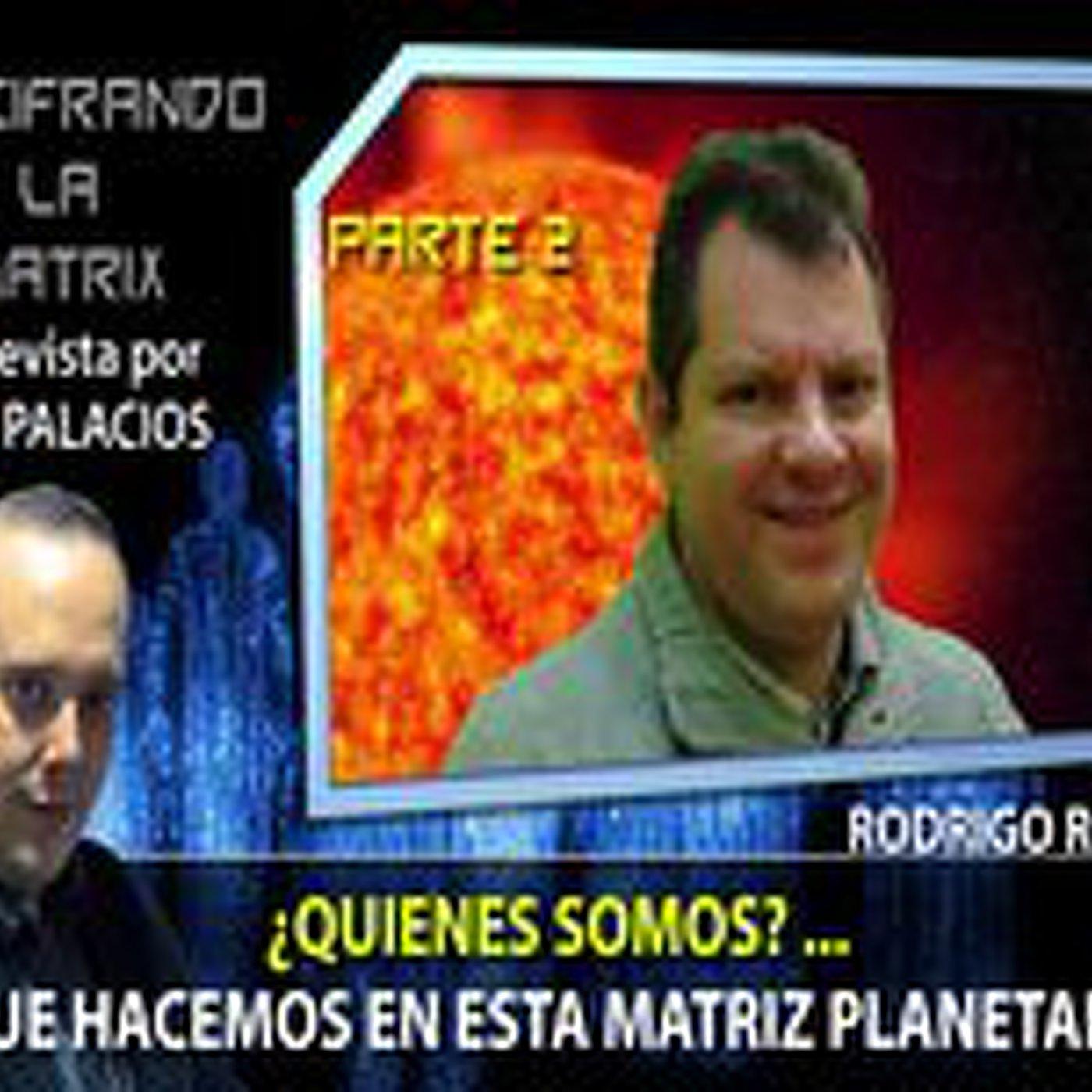 Quienes somos?.. PARTE 2. Y que Hacemos en esta Matriz Planetaria!.. por Rodrigo Romo