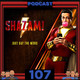 Programa 107 - El Sótano del Planet - Critica de la película Shazam