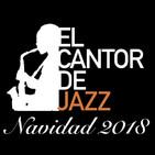 El Cantor de Jazz: Especial Navidad 2018