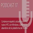 Podcast 17: Cortana en español, nueva actualización, HTC Hima, Lumia 1030 y mucho más