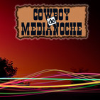 EL COWBOY DE MEDIANOCHE Con Gaspar Barron 02.08.2019