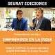 SEURAT Ediciones presenta el libro: EMPRENDER EN LA INDIA de PABLO CASTELLS