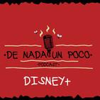 De Nada un Poco - Disney+