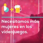 Necesitamos más mujeres en los videojuegos | Pixelbits con cerveza y @alkoriz