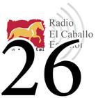Programa 26- Radio El Caballo Español
