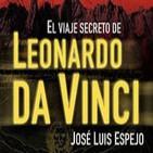 El Viaje Secreto de Leonardo Da Vinci (con José Luis Espejo)